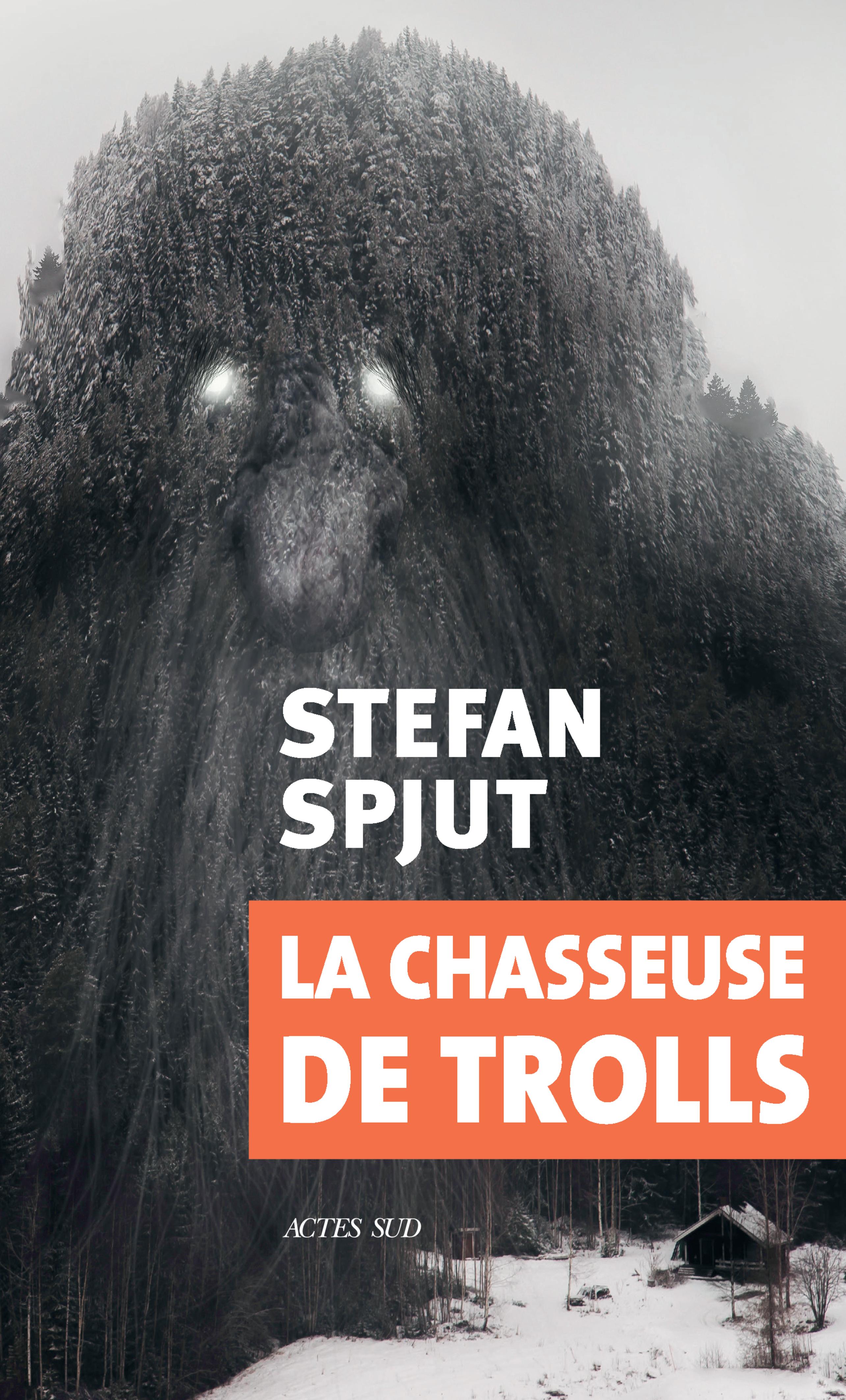 La chasseuse de trolls | Spjut, Stefan