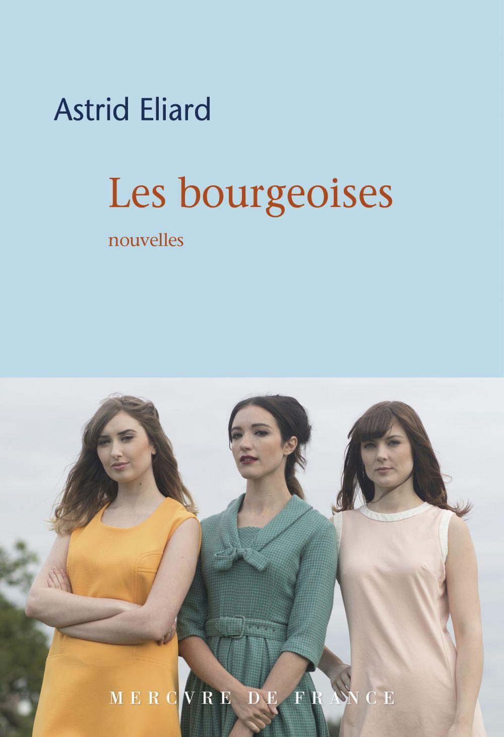 Les bourgeoises | Eliard, Astrid (1981-....). Auteur