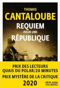Requiem pour une République | Cantaloube, Thomas. Auteur