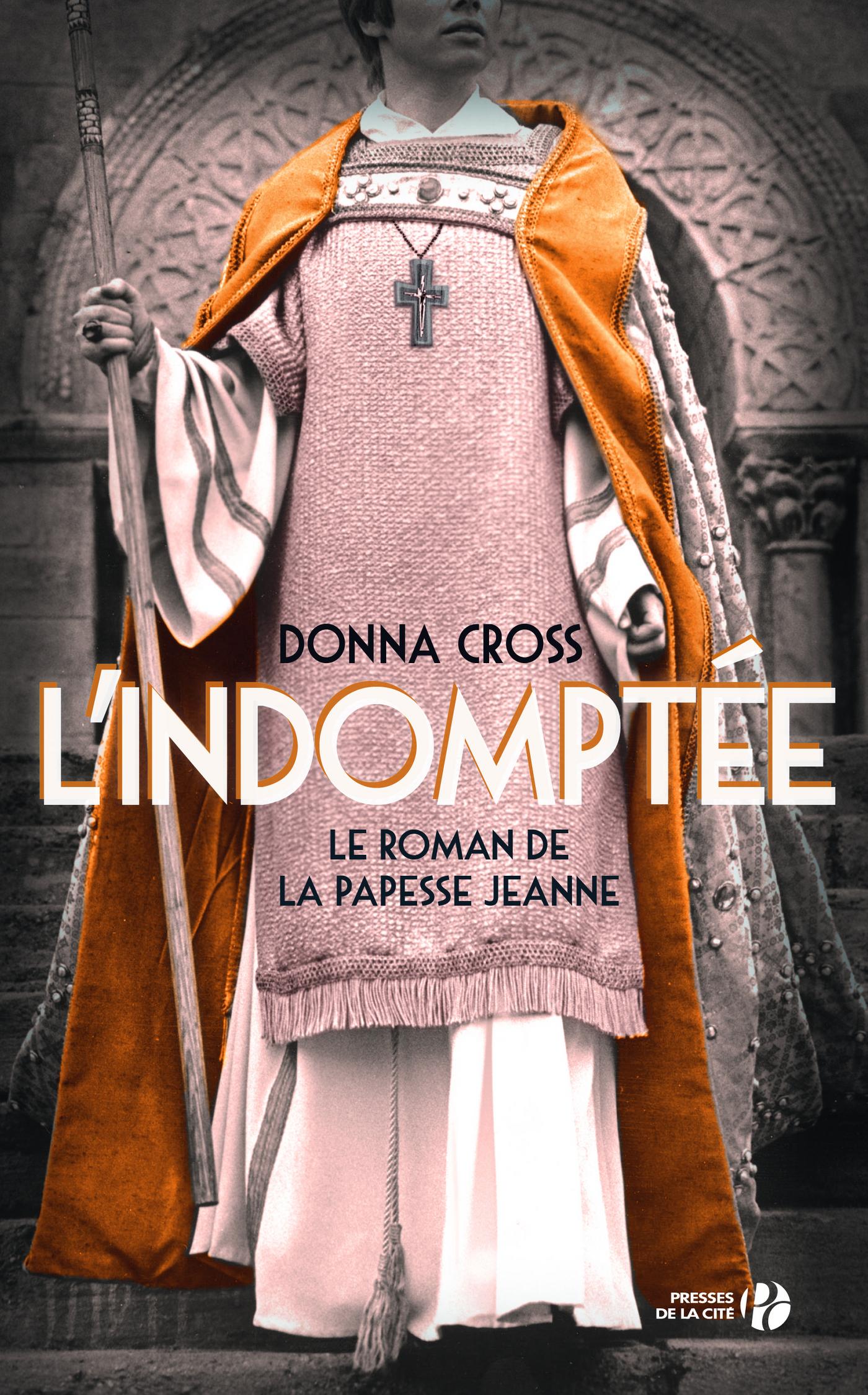 L'INDOMPTEE - LE ROMAN DE LA PAPESSE JEANNE