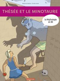 La Mythologie en BD - Thésée et le Minotaure | Bottet, Béatrice