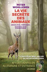 La Vie secrète des animaux | Wohlleben, Peter. Auteur