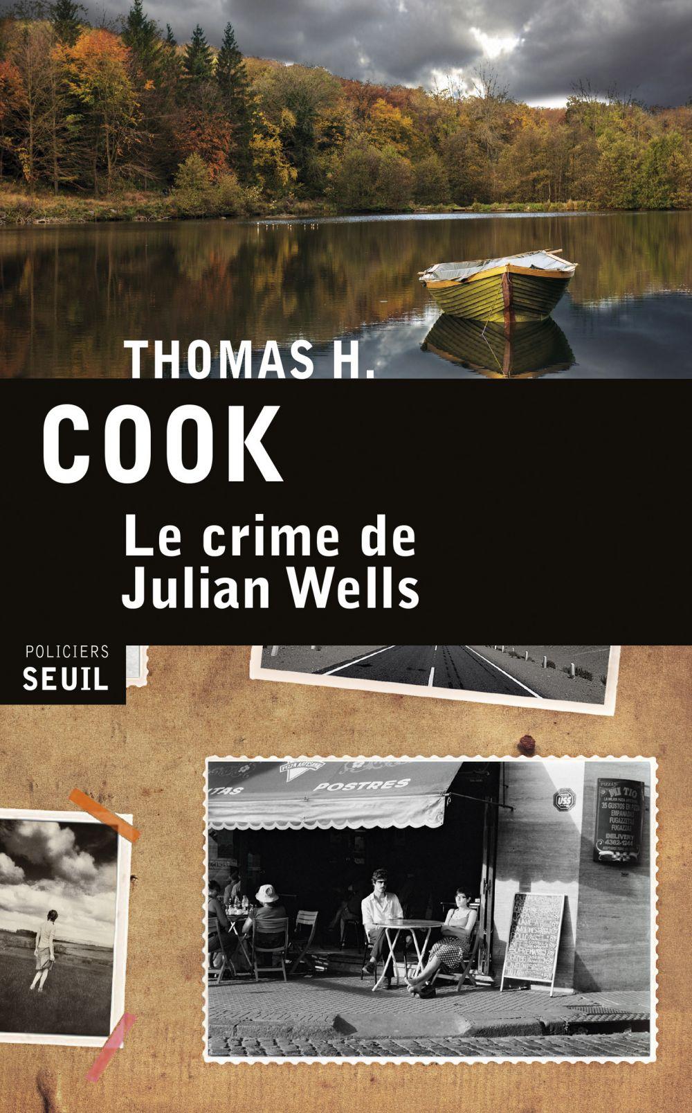 Le Crime de Julian Wells | Cook, Thomas H.. Auteur