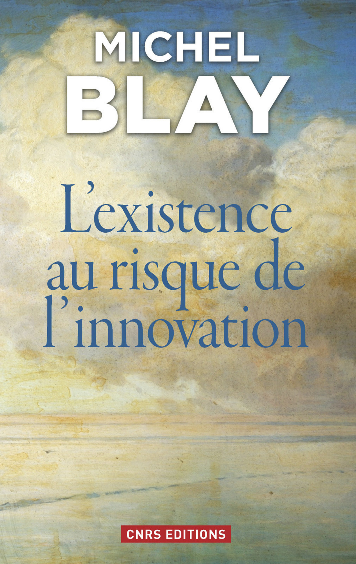 L'Existence au risque de l'innovation | Blay, Michel