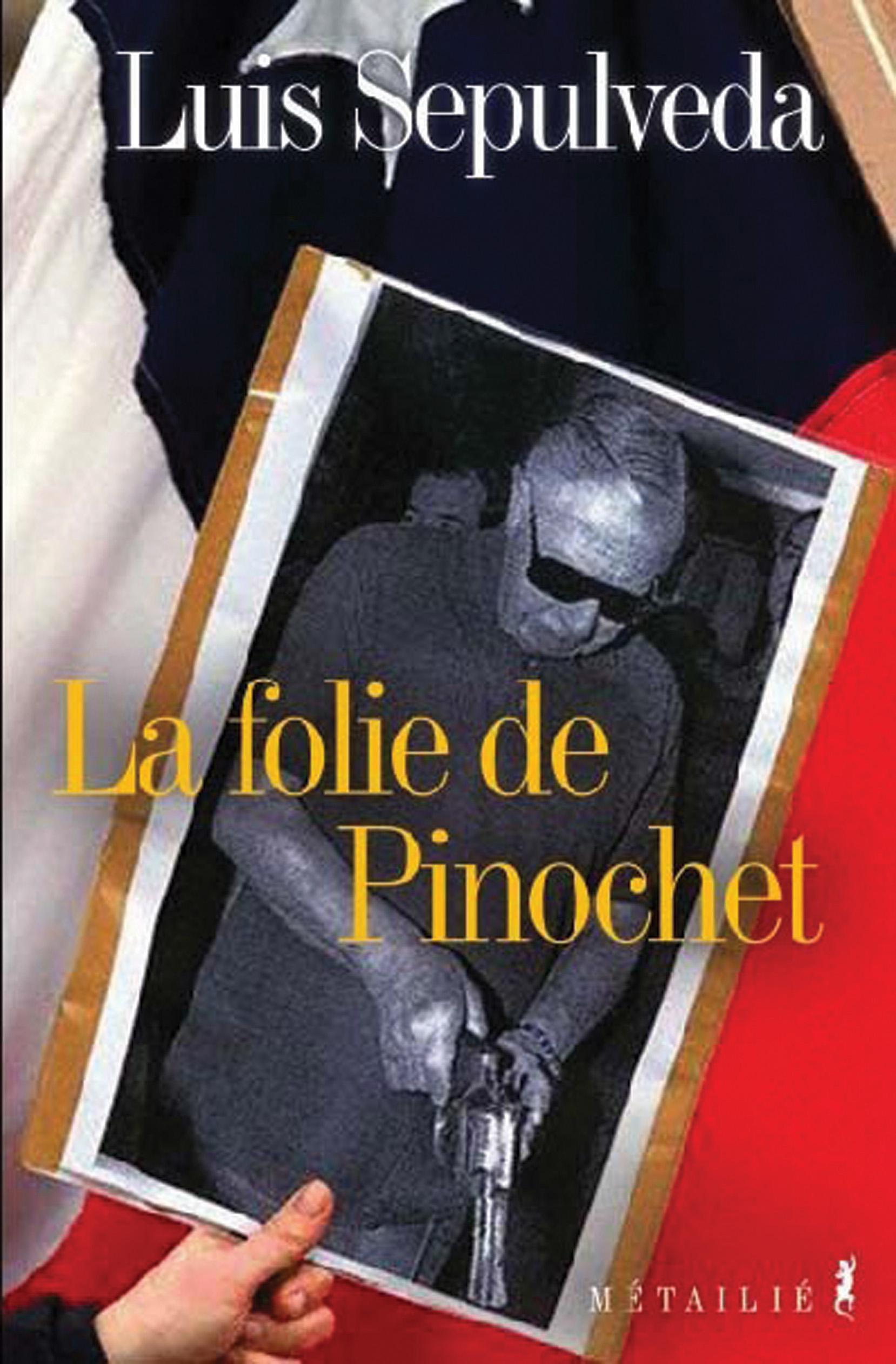 La Folie de Pinochet