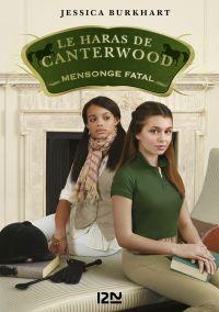 Le haras de Canterwood - tome 6 : Mensonge fatal   BURKHART, Jessica. Auteur