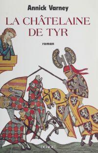 La Châtelaine de Tyr