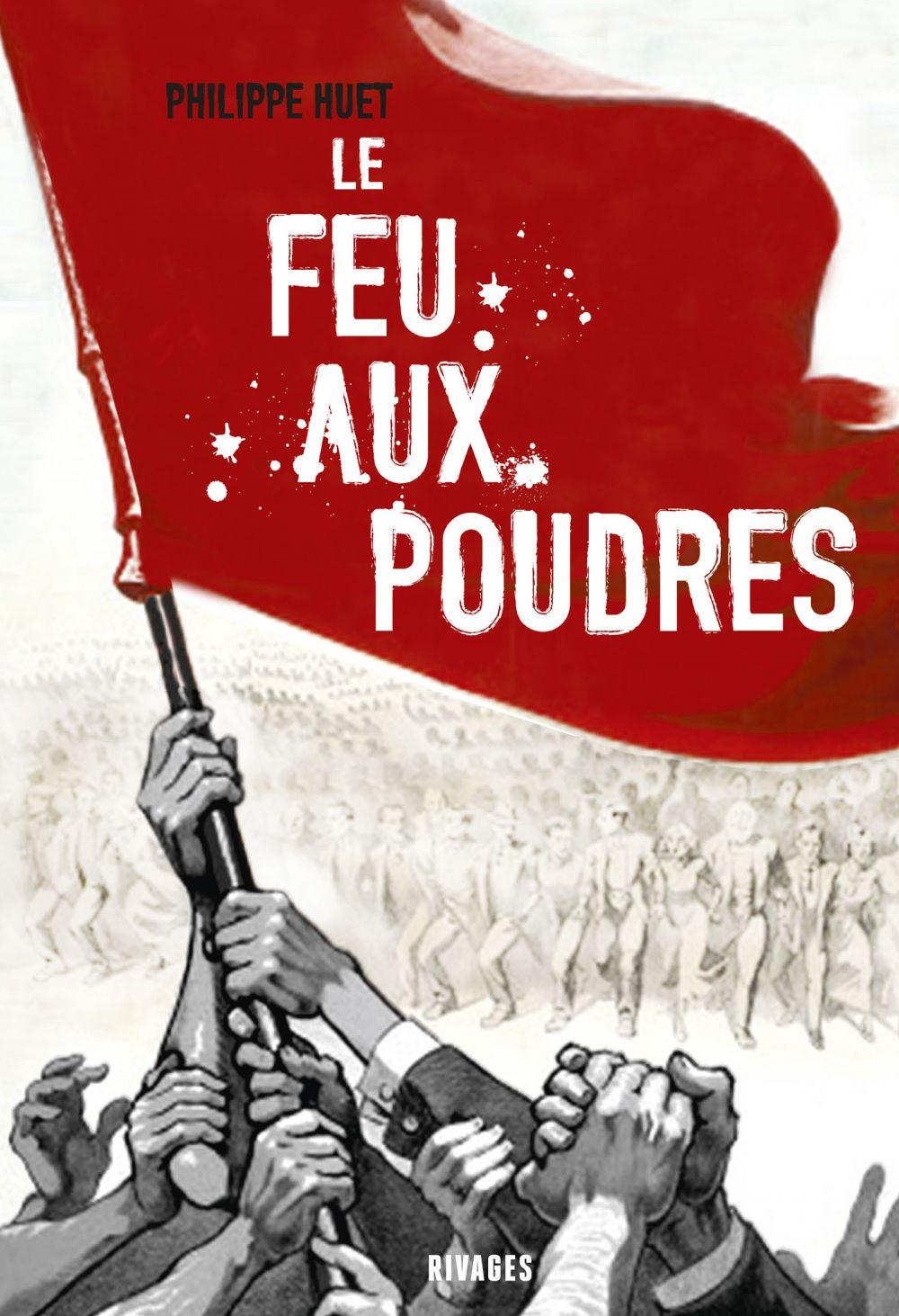 Le Feu aux poudres | Huet, Philippe (1942-....). Auteur