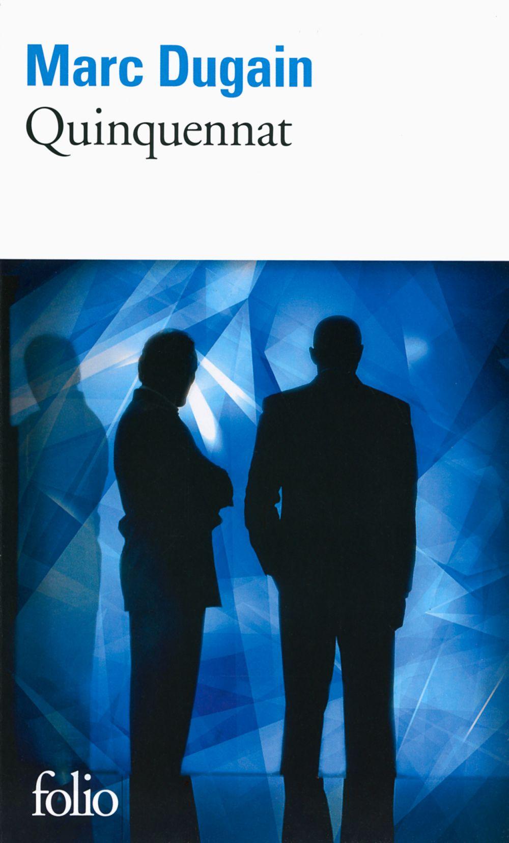 Trilogie de L'emprise (Tome 2) - Quinquennat | Dugain, Marc (1957-....). Auteur