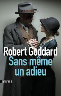 Sans même un adieu | GODDARD, Robert. Auteur
