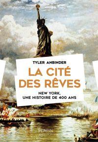 La cité des rêves | Anbinder, Tyler (1962-....). Auteur