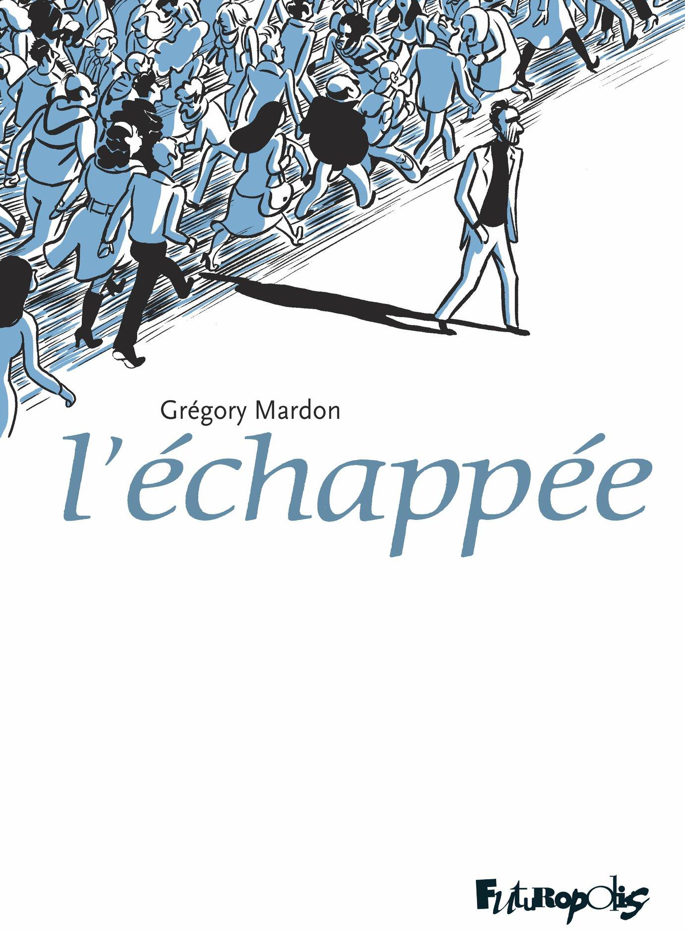L'Échappée | Mardon, Grégory