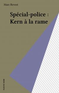 Spécial-police : Kern à la ...
