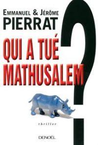 Qui a tué Mathusalem?