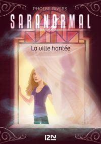 Image de couverture (Saranormal - tome 01 : La ville hantée)