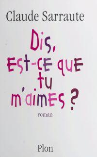 Dis, est-ce que tu m'aimes ?