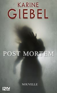 Post mortem | GIEBEL, Karine. Auteur