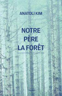 NOTRE PERE LA FORET | Kim, Anatoli. Auteur