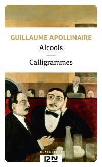 Alcools suivis de Calligrammes | APOLLINAIRE, Guillaume. Auteur