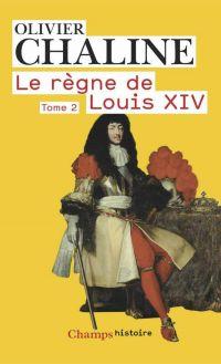 Le règne de Louis XIV (Tome 2) - Vingt millions de français et Louis XIV
