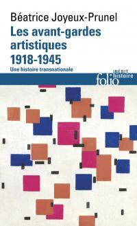 Les avant-gardes artistiques (1918-1945). Une histoire transnationale
