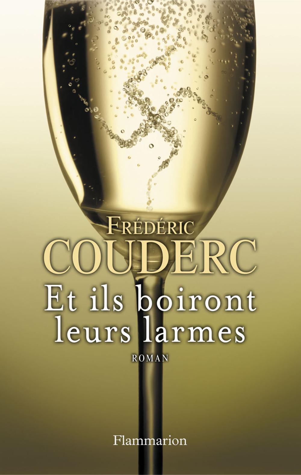 Et ils boiront leurs larmes   Couderc, Frédéric (1965-....). Auteur