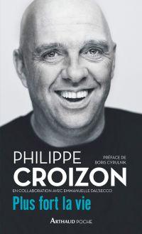 Plus fort la vie | Croizon, Philippe