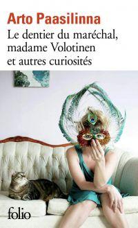 Le dentier du maréchal, Madame Volotinen et autres curiosités   Paasilinna, Arto
