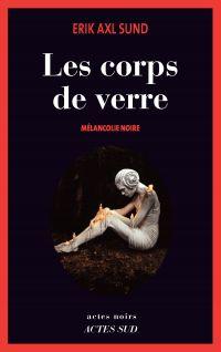Les Corps de verre | Sund, Erik Axl. Auteur