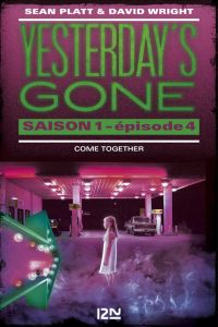 Yesterday's gone - saison 1 - épisode 4 : Come together