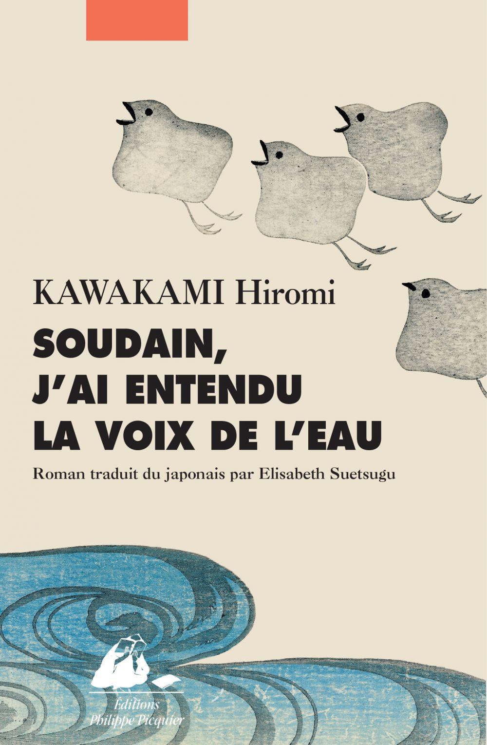 Soudain, j'ai entendu la voix de l'eau | Kawakami, Hiromi (1958-....). Auteur