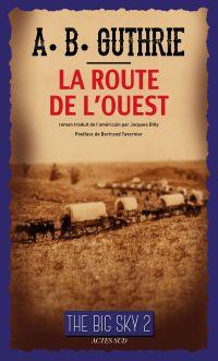 La Route de l'Ouest | Guthrie, Jr, Alfred Bertram. Auteur