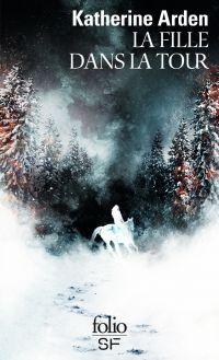 Trilogie d'une nuit d'hiver (Tome 2) - La fille dans la Tour | Arden, Katherine
