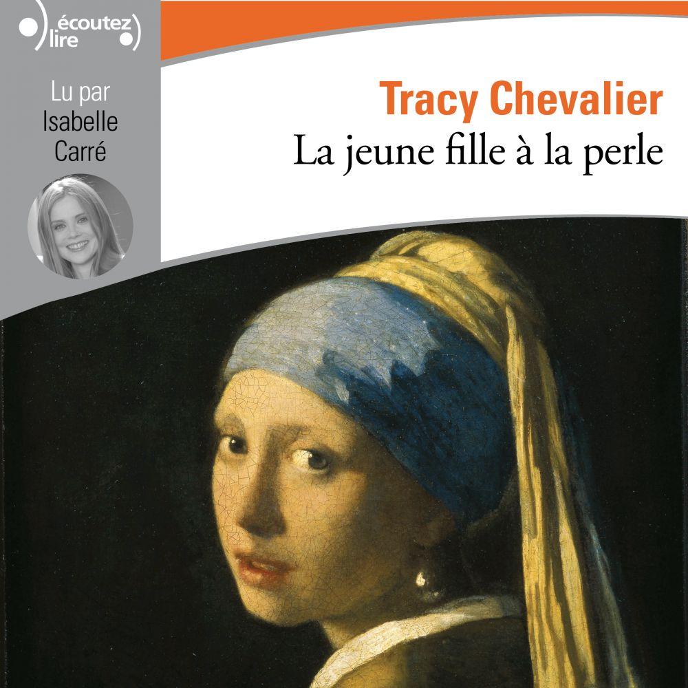 La jeune fille à la perle   Chevalier, Tracy. Auteur