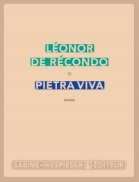 Pietra viva | Récondo, Léonor de (1976-....). Auteur