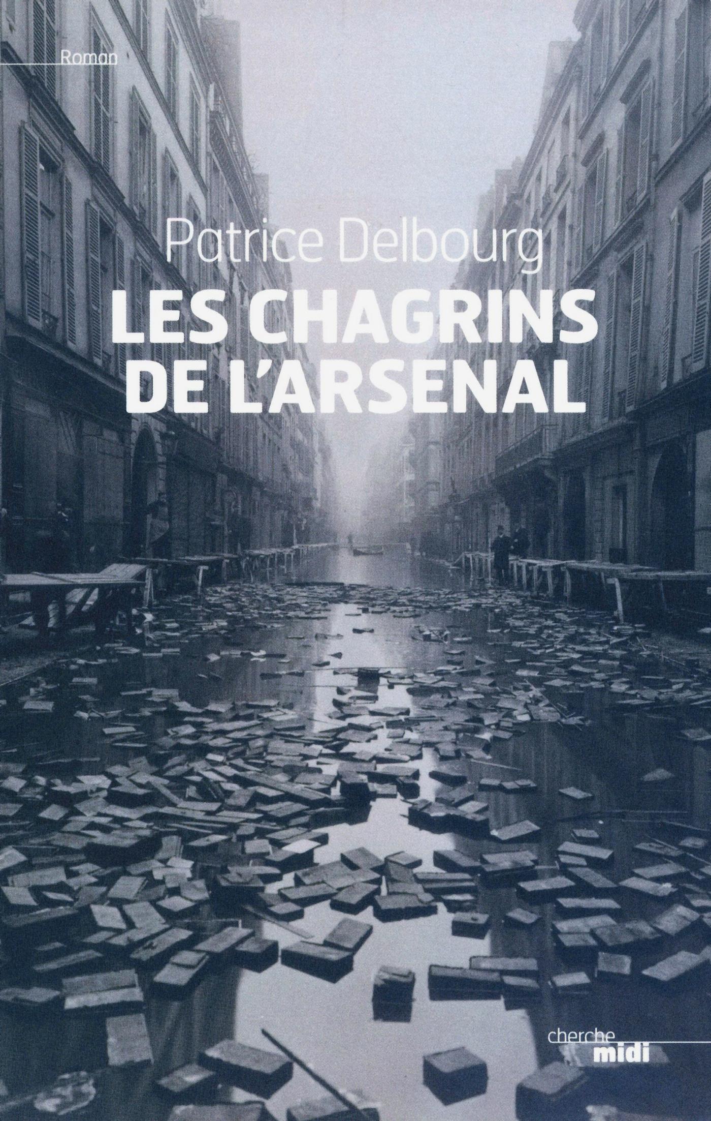 Les chagrins de l'arsenal | DELBOURG, Patrice