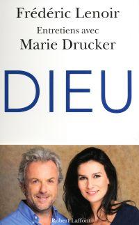 Dieu : entretiens avec Marie Drucker