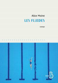 Les Fluides | MOINE, Alice. Auteur