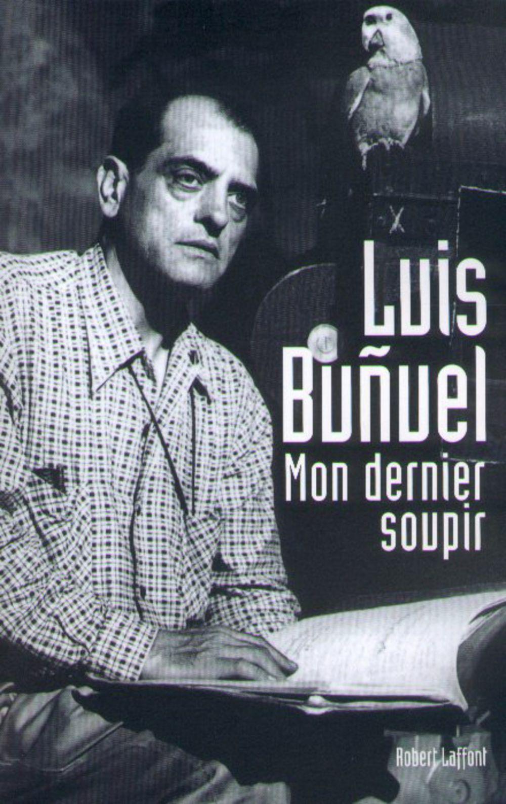 Mon Dernier soupir | BUNUEL, Luis. Auteur