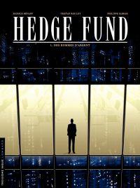 Hedge fund. Volume 1, Des hommes d'argent