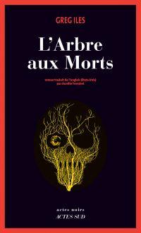 L'Arbre aux morts | Iles, Greg. Auteur