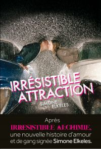 Irrésistible attraction. Irrésistible, tome 2