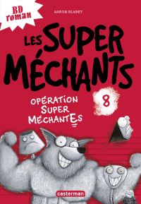 Les super méchants (Tome 8)...
