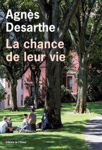 La chance de leur vie | Desarthe, Agnès. Auteur