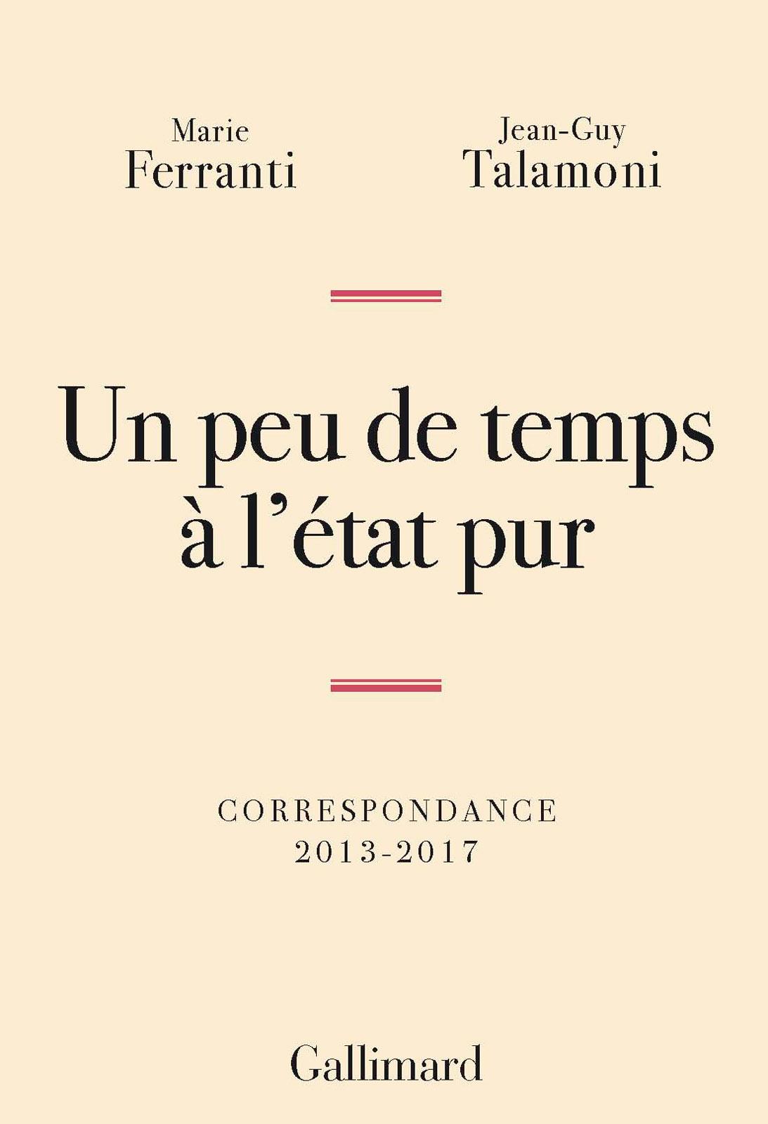 Un peu de temps à l'état pur. Correspondance 2013-2017