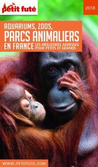 GUIDE DES PARCS ANIMALIERS 2018 Petit Futé | Auzias, Dominique. Auteur