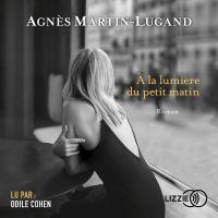 A la lumière du petit matin | MARTIN-LUGAND, Agnès. Auteur
