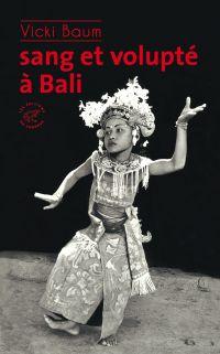 Sang et volupté à Bali | Baum, Vicki. Auteur