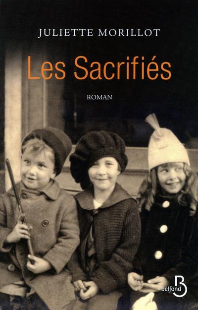 Les sacrifiés | MORILLOT, Juliette