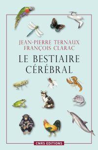 Le Bestiaire cérébral | Clarac, François. Auteur